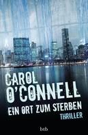 Carol O'Connell: Ein Ort zum Sterben ★★★★