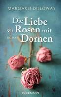 Margaret Dilloway: Die Liebe zu Rosen mit Dornen ★★★★★