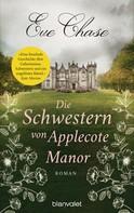 Eve Chase: Die Schwestern von Applecote Manor ★★★★