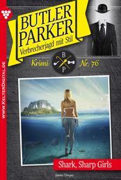 Butler Parker 76 - Kriminalroman - Shark, Sharp Girls