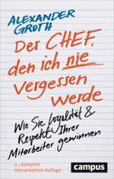 Alexander Groth: Der Chef, den ich nie vergessen werde ★★★★★