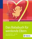 Ursula Keicher: Das Babybuch für werdende Eltern