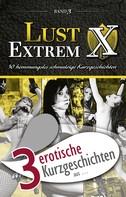 """Sarah Lee: 3 erotische Kurzgeschichten aus: """"Lust Extrem 3: Gnadenlos ausgeliefert"""""""