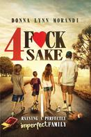 Donna Lynn Morandi: 4 Fck Sake