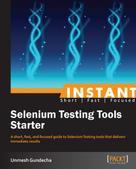 Unmesh Gundecha: Instant Selenium Testing Tools Starter