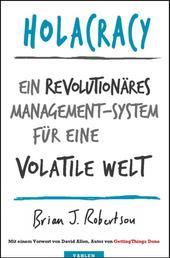 Holacracy - Ein revolutionäres Management-System für eine volatile Welt