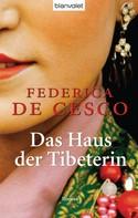 Federica de Cesco: Das Haus der Tibeterin ★★★★★