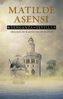 Matilde Asensi: Venganza en Sevilla ★★★★★
