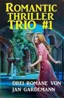 Jan Gardemann: Romantic Thriller Trio #1 ★★★★