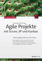 Henning Wolf: Agile Projekte mit Scrum, XP und Kanban