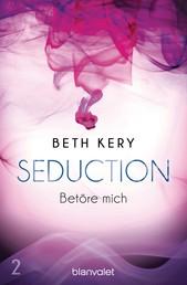 Seduction 2. Betöre mich - Roman