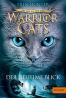 Erin Hunter: Warrior Cats - Die Macht der drei. Der geheime Blick ★★★★★