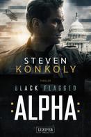 Steven Konkoly: Black Flagged Alpha ★★★
