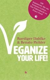 Veganize your life! - Das große Buch des veganen Lebens – 1000 Fakten zu Peace Food