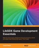 Juwal Bose: LibGDX Game Development Essentials