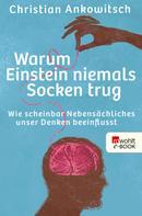 Christian Ankowitsch: Warum Einstein niemals Socken trug ★★★★
