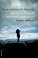 Lynsey Addario: En el instante preciso