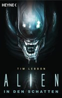Tim Lebbon: Alien - In den Schatten ★★★★
