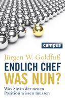 Jürgen W. Goldfuß: Endlich Chef - was nun? ★★★
