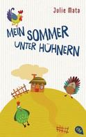 Julie Mata: Mein Sommer unter Hühnern
