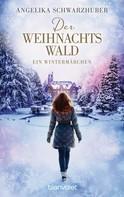 Angelika Schwarzhuber: Der Weihnachtswald ★★★★
