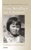 Heidi Christina Jaax: Eine Kindheit im Eifeldorf. Erzählungen aus den Sechzigern ★★★★