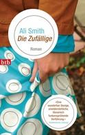 Ali Smith: Die Zufällige