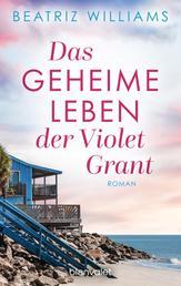 Das geheime Leben der Violet Grant - Roman