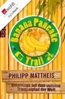 Philipp Mattheis: Banana Pancake Trail ★★★★