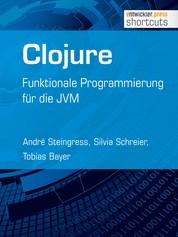 Clojure - Funktionale Programmierung für die JVM