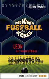 Die Wilden Fußballkerle - Band 1 - Leon, der Slalomdribbler