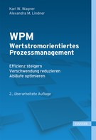 Karl Werner Wagner: WPM - Wertstromorientiertes Prozessmanagement
