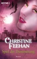 Christine Feehan: Spiel der Dämmerung ★★★★