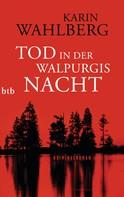 Karin Wahlberg: Tod in der Walpurgisnacht ★★★★