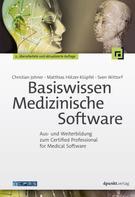Christian Johner: Basiswissen Medizinische Software