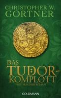 Christopher W. Gortner: Das Tudor-Komplott ★★★★★