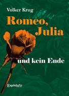 Volker Krug: Romeo, Julia und kein Ende