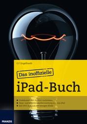 Das inoffizielle iPad-Buch - Jailbreak mit wenigen Klicks und Grundstücksüberwachung mit dem iPad