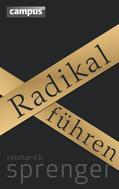 Reinhard K. Sprenger: Radikal führen ★★★★