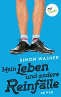 Simon Wasner: Mein Leben und andere Reinfälle ★★★