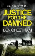 Ben Cheetham: Justice for the Damned