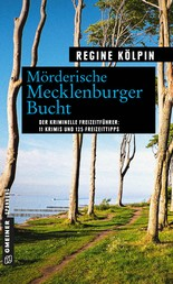 Mörderische Mecklenburger Bucht - 11 Krimis und 125 Freizeittipps