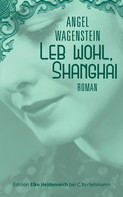 Angel Wagenstein: Leb wohl, Shanghai