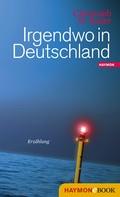 Christoph W. Bauer: Irgendwo in Deutschland