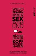 Christian Thiel: Wieso Frauen immer Sex wollen und Männer immer Kopfschmerzen haben ★★★★