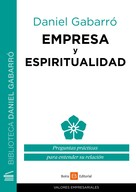 Daniel Gabarró: Empresa y espiritualidad