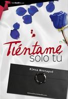 Elena Montagud López: Tiéntame sólo tú ★★★★★