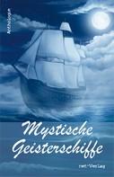 Wolfgang Rödig: Mystische Geisterschiffe