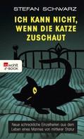 Stefan Schwarz: Ich kann nicht, wenn die Katze zuschaut ★★★★