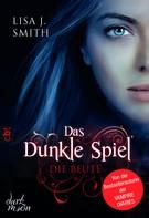 Lisa J. Smith: Das dunkle Spiel - Die Beute ★★★★
